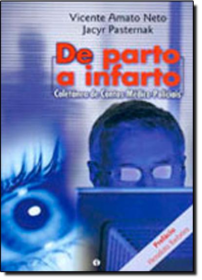 DE PARTO A INFARTO - COLETANEA DE CONTOS MEDICO-POLICIAIS, livro de AMATO NETO/PASTERNAR