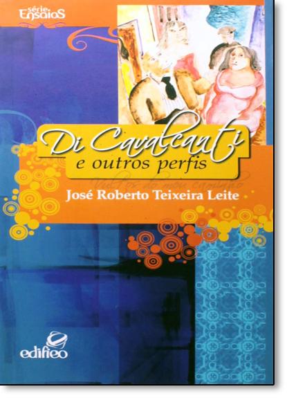 Di Cavalcanti e Outros Perfis: Vultos do Meu Caminho, livro de José Roberto Teixeira Leite