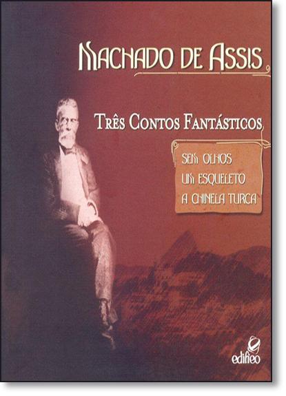 Machado de Assis: Três Contos Fantásticos, livro de Sandra Regina Chaves Nunes
