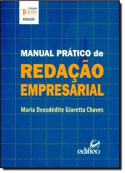 Manual Prático de Redação Empresarial, livro de Maria Deosdédite Giaretta Chaves