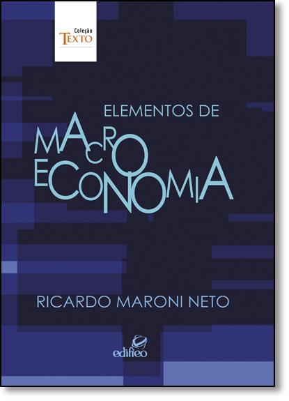 Elementos de Macroeconomia, livro de Ricardo Maroni Neto