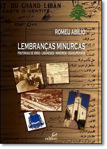 Lembranças Minurcas: Histórias de Sírio-libaneses-mineiros-guaxupeanos, livro de Romeu Abílio