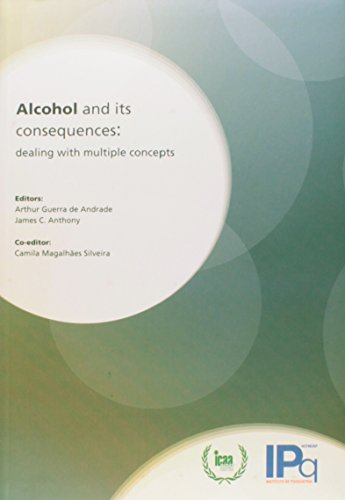 Alcohol and its consequences-dealing with multiple concepts, livro de Andrade, Arthur Guerra de / Anthony, James C. / Silveira, Camila Magalhães