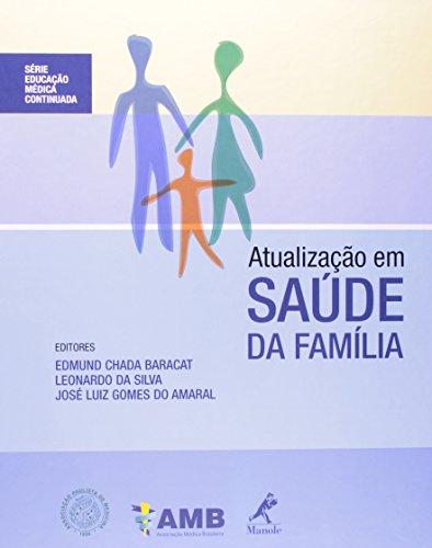 Atualização em Saúde da Família, livro de Baracat, Edmund Chada / Silva, Leonardo da / Amaral, José Luiz Gomes do