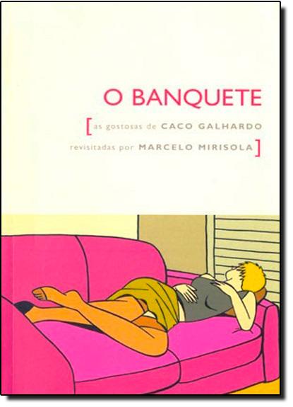 Banquete, O, livro de Caco Galhardo