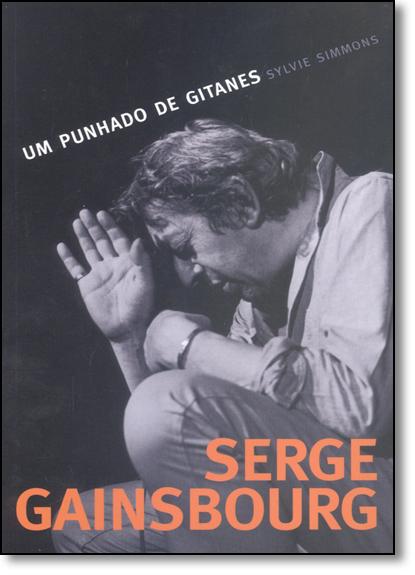 Serge Gainsbourg: Um Punhado de Gitanes, livro de Sylvie Simmons