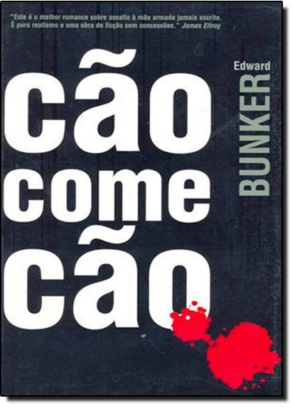 Cão Come Cão, livro de Edward Bunker