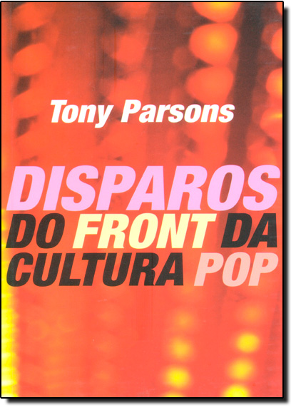 Disparos do Front da Cultura Pop, livro de Tony Parsons