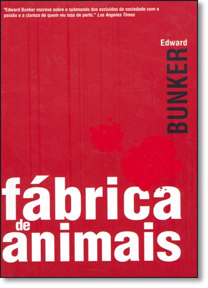 Fábrica de Animais, livro de Edward Bunker
