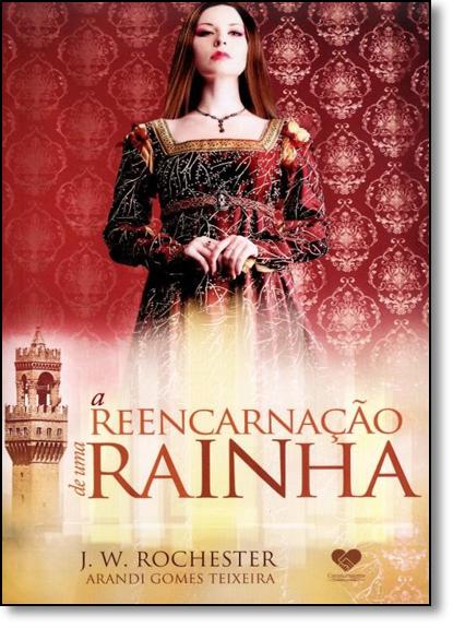Reencarnação de Uma Rainha, A, livro de Arandi Gomes Teixeira