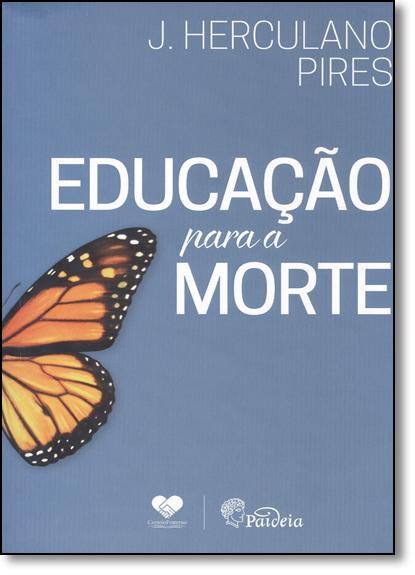 Educação Para a Morte, livro de J. Herculano Pires