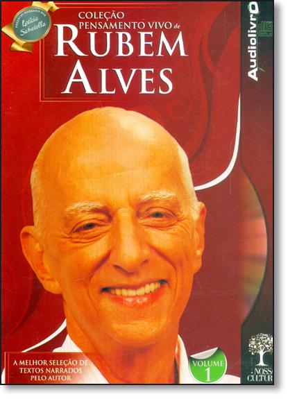Rubem Alves - Coleção Pensamento Vivo - Vol.1 - Audiolivro, livro de Vilson Rodrigues Alves