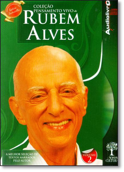 Rubem Alves - Vol.2 - Coleção Pensamento Vivo - Audiolivro, livro de Vilson Rodrigues Alves