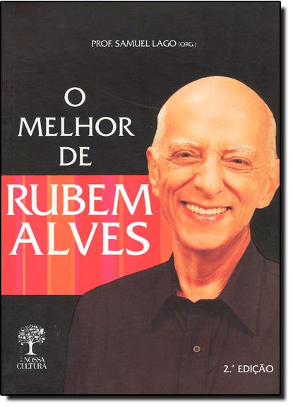 MELHOR DE RUBEM ALVES, O, livro de Antonio Lago