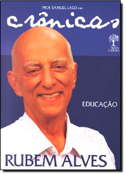 CRONICAS DE EDUCACAO DE RUBEM ALVES, livro de LAGO (ORG.)