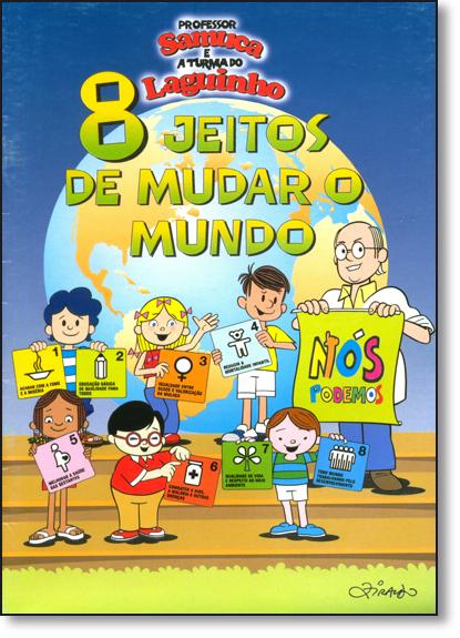 Gibi: 8 Jeitos de Mudar o Mundo, livro de Samuel Ramos Lago