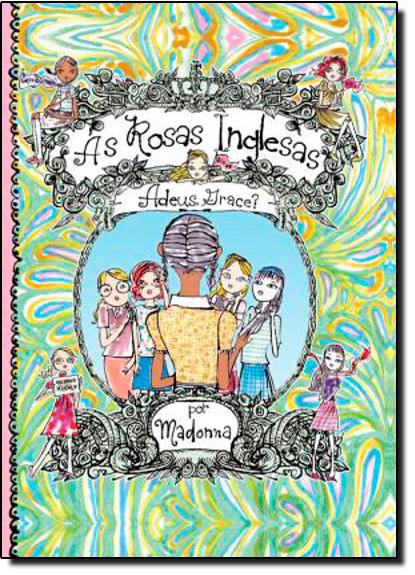 Rosas Inglesas, As: Adeus, Grace - Vol.2, livro de Madonna