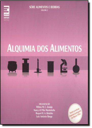 Alquimia Dos Alimentos, livro de Nancy Di Pilla Montebello, Wilma Maria Coelho Araujo, Raquel Assunção Botelho