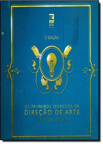 Os Primeiros Segredos Da Direção De Arte, livro de Newton Cesar