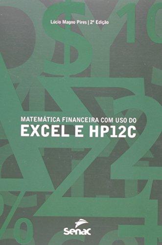 Matemática Financeira Com Uso Do Excel E Hp12c, livro de Lucy Dias