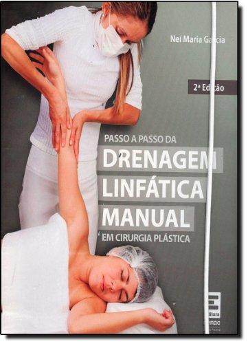 Passo a Passo da Drenagem Linfática Manual em Cirurgia Plástica, livro de Neí Garcia