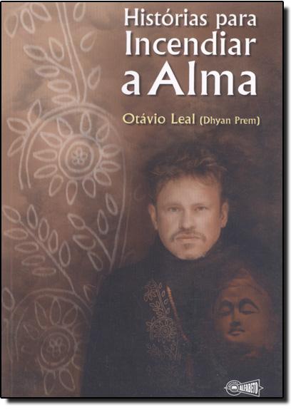 Histórias Para Incendiar a Alma, livro de Marconi Leal