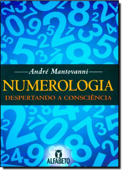 Numerologia: Despertando a Consciência, livro de André Mantovanni