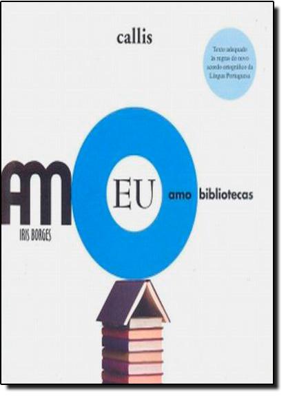 Eu Amo Biblioteca - Coleção Eu Amo, livro de Iris Borges