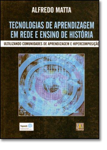 Tecnologias De Aprendizagem Em Rede E Ensino De Historia, livro de