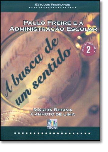 Paulo Freire e a Administração Escolar, livro de Marcia Regina Canhoto de Lima