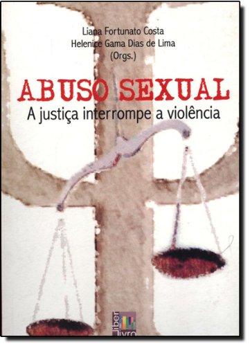Abuso Sexual. A Justiça Interrompe a Violência, livro de Deise Matos do Amparo