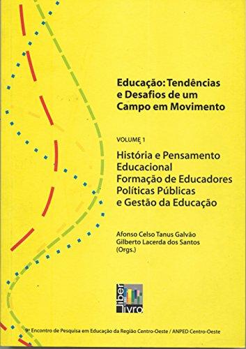 Educacao - V. 01 - Tendencias E Desafios De Um Campo Em Movimento, livro de Afonso Celso Tanus Galvão, Gilberto Lacerda dos Santos