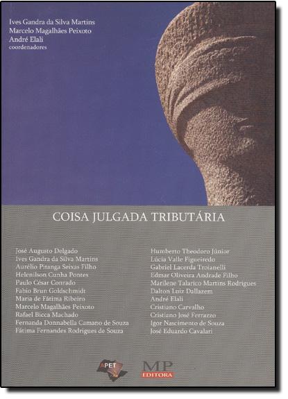 Coisa Julgada Tributária, livro de Ives Gandra da Silva Martins
