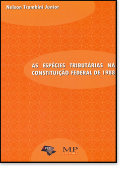 ESPECIES TRIBUTARIAS NA CONTITUICAO FEDERAL DE 1988, AS, livro de TROMBINI JUNIOR