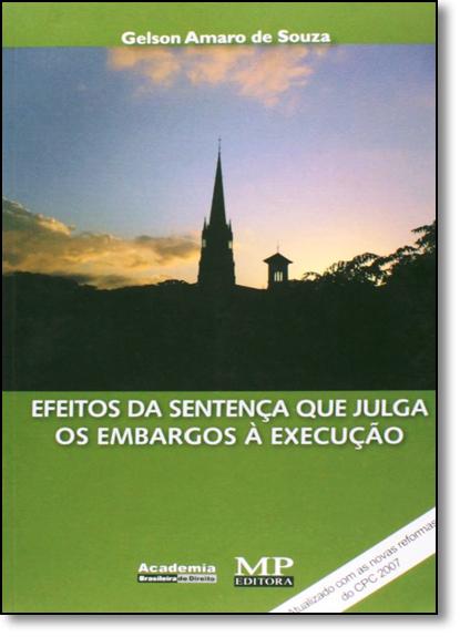 Efeitos da Sentença que Julga os Embargos À Execução, livro de Gelson Amaro de Souza