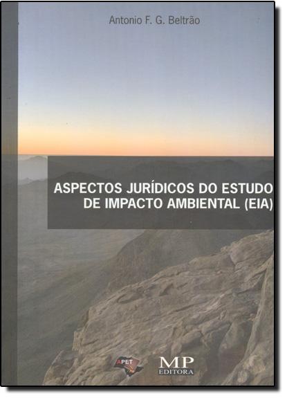 Aspectos Jurídicos do Estudo de Impacto Ambiental Eia, livro de Antônio F. G. Beltrão