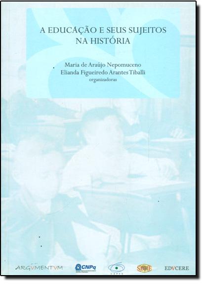 Educação e Seus Sujeitos na História, A, livro de Maria de Araújo Nepomuceno