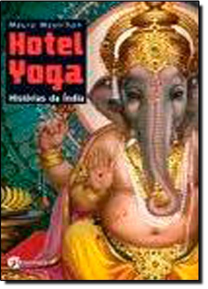 Hotel Yoga: Histórias Da Índia, livro de Maura Moynihan