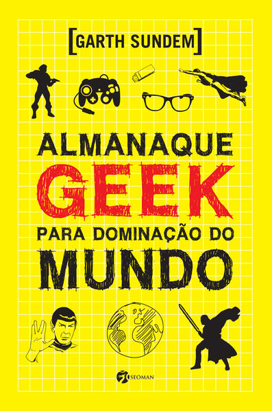 Almanaque Geek Para Dominação do Mundo, livro de Garth Sundem
