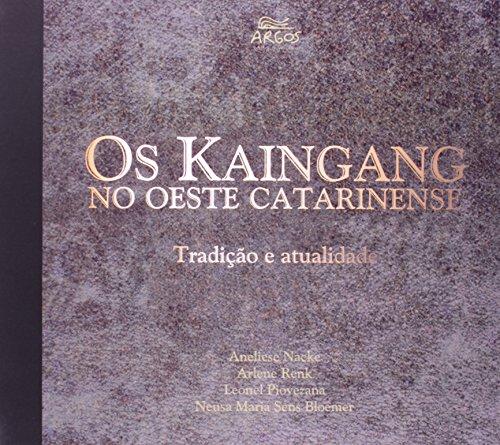 Kaingang no Oeste Catarinense: tradição e atualidade, Os, livro de Aneliese Nacke, Arlene Renk, Leonel Piovezana, Neusa Maria Sens Bloemer