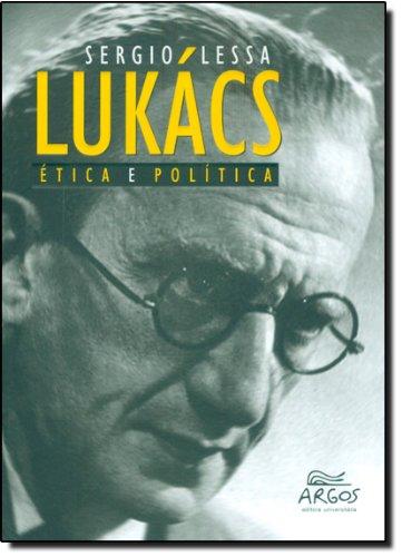 Lukács: ética e política, livro de Sérgio Lessa