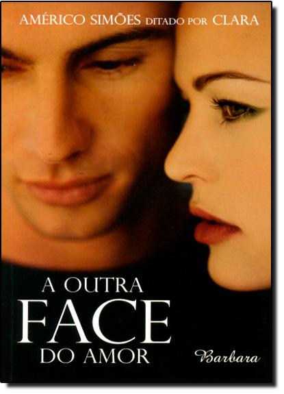 Outra Face do Amor, A, livro de Américo Simões | Clara