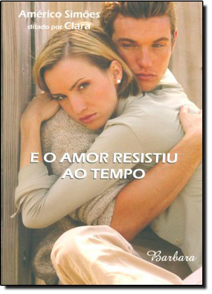 E O AMOR RESISTIU AO TEMPO, livro de Americo Simoes