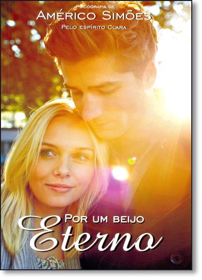 Por Um Beijo Eterno, livro de Américo Simões