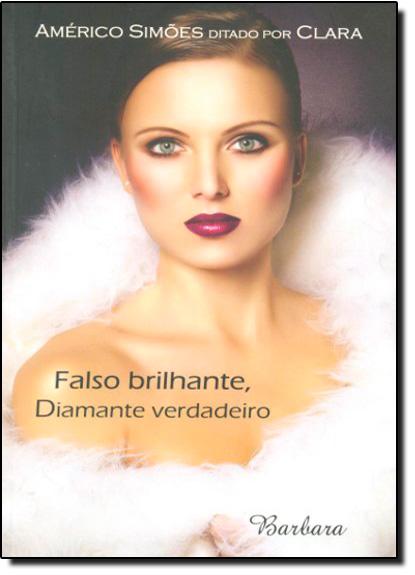 FALSO BRILHANTE, DIAMANTE VERDADEIRO, livro de Americo Simoes