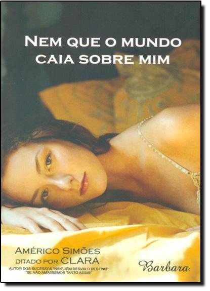 NEM QUE O MUNDO CAIA SOBRE MIM, livro de Americo Simoes