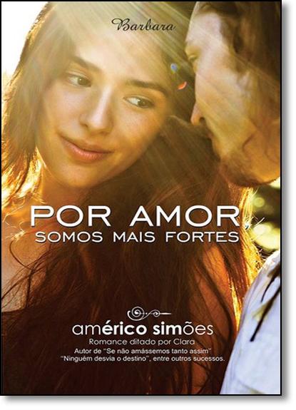 Por Amor Somos Mais Fortes, livro de Americo Simoes
