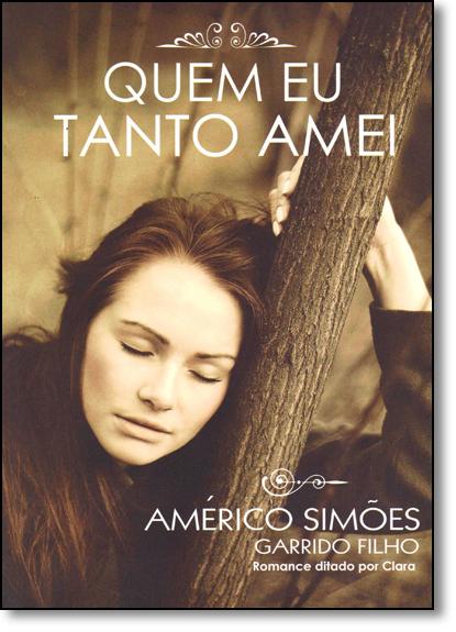 Quem Eu Tanto Amei, livro de Américo Simões