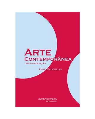 Arte Contemporânea - Uma Introdução, livro de Cauquelin, Anne