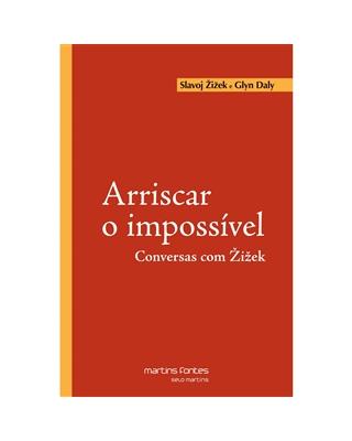 Arriscar o Impossível - Conversas com Zizek, livro de Slavoj Zizek